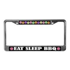 Get outside and Eat Sleep BBQ with this funny license frame.