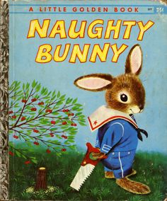 Naughty Bunny by Richard Scarry.  A favourite.