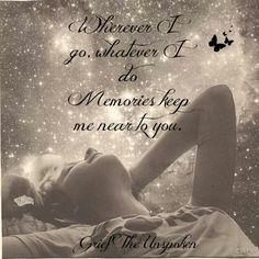 """""""Wherever I Go...."""" #memorial #quote"""