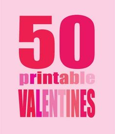 Cute free printable valentines  http://www.skiptomylou.org/printable-valentines/