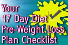 Attn: 17 Day Dieters (first timers or round-the-blockers) here's a FREE download that will help you get prepared for your big weight loss journey!  http://www.17daydietblog.com/your-17-day-diet-pre-weight-loss-plan-checklist/  #17DayDiet #17DayDietBlog