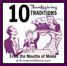 #Thanksgiving Traditions from the Mouths of Moms at B-Inspired Mama - #parenting #kids #family