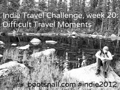 For week 20 of the Indie Travel Challenge, we'd like you to talk about something you saw or experienced during a trip that was particularly challenging or difficult for you. What did you learn from that, and how has it impacted your life since then?