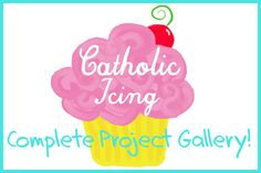 Project Gallery from Catholic Icing...many of these are not specific to the Catholic faith. I've used several for Children's Church time at my Methodist church.
