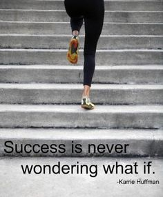 Success is never wondering what if.  #Inspiration. #Workout #Weight_loss #Fitness