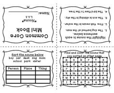 Nouns Mini Book Common Core Alligned Foldable (No Staples) for Language Arts from Teaching Second Grade on TeachersNotebook.com -  (1 page)  - Nouns Mini Book Common Core Alligned Foldable (Stapleless) Book Printable  This book has sorting the nouns (Person, Place, or Thing), finding the noun, and then finding them in a word search.  I love these books because as a teacher I can appreciate the f