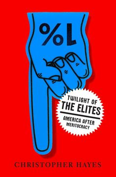 Twilight of the Elites by Christopher Hayes book jacket cover