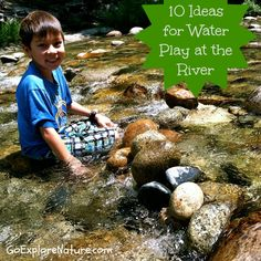 10 ideas for water play at the river