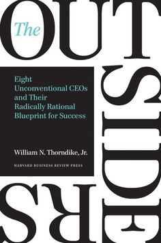 In this refreshing, counterintuitive book, author Will Thorndike brings to bear the analytical wisdom of a successful career in investing, closely evaluating the performance of companies and their leaders.  http://seekingalpha.com/article/1233861-the-outsiders-eight-unconventional-ceos-and-their-radically-rational-blueprint-for-success