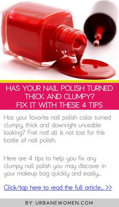 Has your nail polish turned thick and clumpy? Fix it with these 4 tips - Click to read the full article: http://www.urbanewomen.com/has-your-nail-polish-turned-thick-and-clumpy-fix-it-with-these-4-tips.html