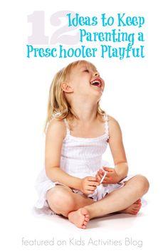 12 Playful Parenting Strategies for Raising Preschoolers