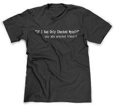 Funny Quote Tshirt Shirt Humor TShirt T Shirt Tee by BoooTees