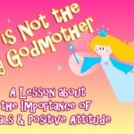 """God is Not the Fairy Godmother"": A Bible Study Lesson about the Importance of Goals & Positive Attitude"