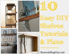 10 Easy DIY Shelves Tutorials, Plans, and Ideas...these are awesome!!! #diy #shelves #shelf