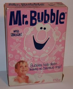 Mr. Bubble! I remember when it came in a box as powder!