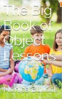 Have you been searching for object lessons for Sunday School, children's  church or children's ministry? The Big Book of Object Lessons contains  82 visual lessons that kids totally love! You'll find object lessons for  Christian holidays and some that illustrate a topic or Biblical  principle. Easy to use and understand, The Big Book of Object Lessons is  a great resource for the new and experienced kids ministry teacher.     Take everyday objects and turn them into something special! We can h…