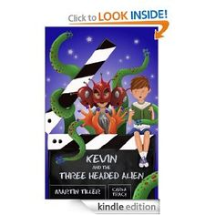 Kevin and the Three-Headed Alien (Kevin's Books): Martin Tiller, Carla Tracy: Amazon.com: Kindle Store