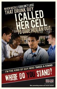 "Another great rape prevention poster. =) I love the ""Where do you Stand"" Campaign...it's ""Men preventing sexism and sexual assault"""