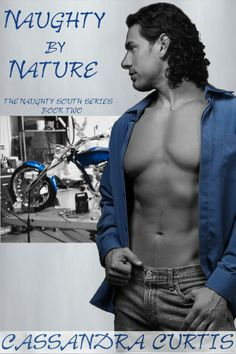 Book 2 in my Naughty South contemporary romance series. For more info, go here: http://cassandracurtis.com/erotic-romance/naughty-by-nature