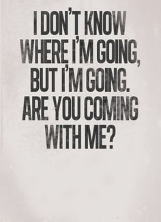 Come with me #quotes #life