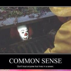 COMMON SENSE!!! people don't have that