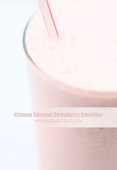 Creamy Coconut Strawberry Smoothie - Walking In Light | THM S