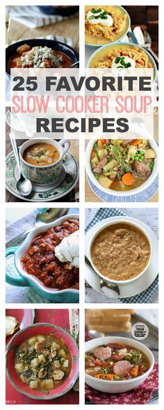 25 Favorite Slow Cooker Soup Recipes on This Gal Cooks