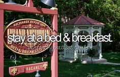 Stay at a Bed & Breakfast.
