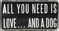 All You Need Decorative Sign