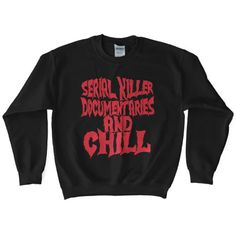 Who wants to watch serial killer documentaries and chill? What could possibly make for a better Friday night? Sweatshirts are unisex, women may want to order a size down. Printed on Gildan sweatshirts. Licensed from Worship13.