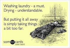 Oh my gosh.....Do I know the person that made this card????  It's perfect!!  I HATE putting up the laundry!!!