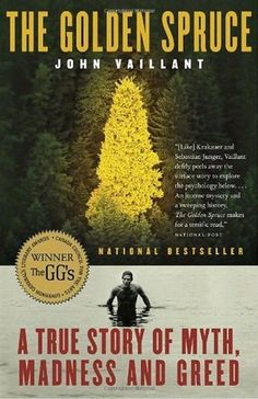 greed, forests, books, worth read, book worth, favorit book, book design, golden spruce, true stories