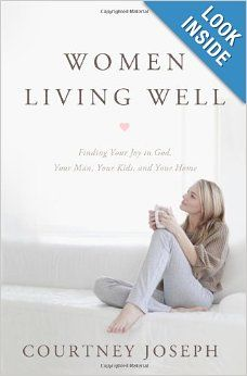 Women Living Well: Finding Your Joy in God, Your Man, Your Kids and Your Home is available now!