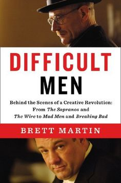 Difficult Men: Behind the Scenes of a Creative Revolution: From The Sopranos and The Wire to Mad Men and Breaking Bad by Brett Martin, http://www.amazon.com/dp/1594204195/ref=cm_sw_r_pi_dp_GW1Xrb0DFM3Z7