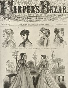 1867: The first issue of Bazaar, devoted to fashion and literature, is published on November 2.    #vintage