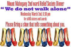 Relief Society Birthday Dinner Idea - We Do Not Walk Alone - Bring a Shoe That tells Something About You,