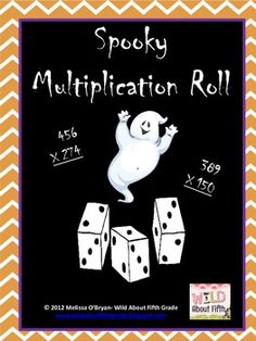 Use this FREE Spooky Multiplication Roll dice game to reinforce accuracy of double and triple digit multiplication. Game can be differentiated by rolling smaller or larger factors. Have a spooky great time! #wildaboutfifthgrade