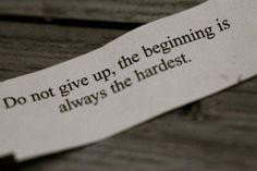 No te rindas, el principio siempre es lo mas duro.