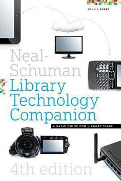 Neal-Schuman library technology companion : a basic guide for library staff / John J. Burke. /      Chicago : Neal-Schuman, an imprint of the American Library Association, 2013. --  This all-in-one guide helps readers contribute to improving institutional performance, boost productivity, and stay connected to the latest library technology topics and tools.