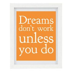 Dreams Don't Work Unless You Do by ColourscapeStudios on Etsy