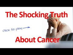 SHOCKING Cancer Cures - 100 Years of Suppressed Medicine - Watch This! - YouTube