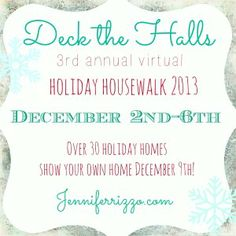 Jennifer Rizzo's Holiday Housewalk started today! See all of the homes decorated just for you!!!