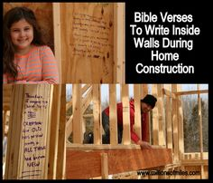 "Write Bible verses in the studs of new home during construction to build your home on a ""firm foundation""."