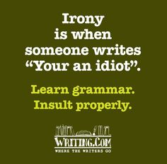 Writing/ grammar HA! ;)