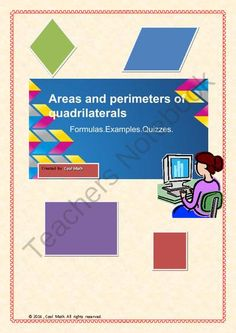 Areas and perimeters of quadrilaterals from Cool Math on TeachersNotebook.com -  (8 pages)  - Areas and perimeters of quadrilaterals with formulas,examples and quizzes.