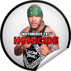"""Steffie Doll's Ring of Honor Wrestling: """"NOTORIOUS 187"""" HOMICIDE Sticker 