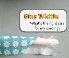Bias Width: What is the right size? - The Sewing Loft