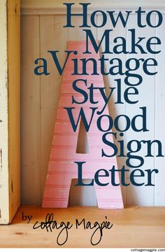 DIY Vintage Style Wood Sign Letter Tutorial via Cottage Magpie