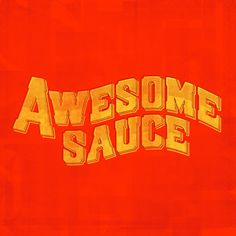 awesom sauc, sauces, art, awesome sauce, word, type, phraseolog project, quot, typographi