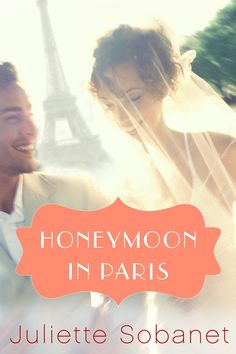 Honeymoon in Paris (A Charlotte Summers Novel, Book 2) out 12/3/13 with Montlake Romance
